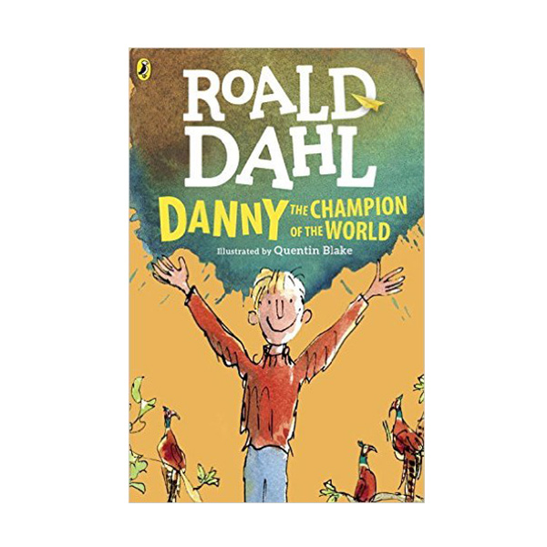 Roald Dahl : Danny the Champion of the World (Paperback, Reprint Edition)