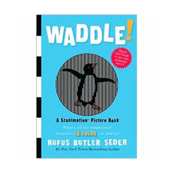 Waddle! : A Scanimation Picture Book (Hardcover)