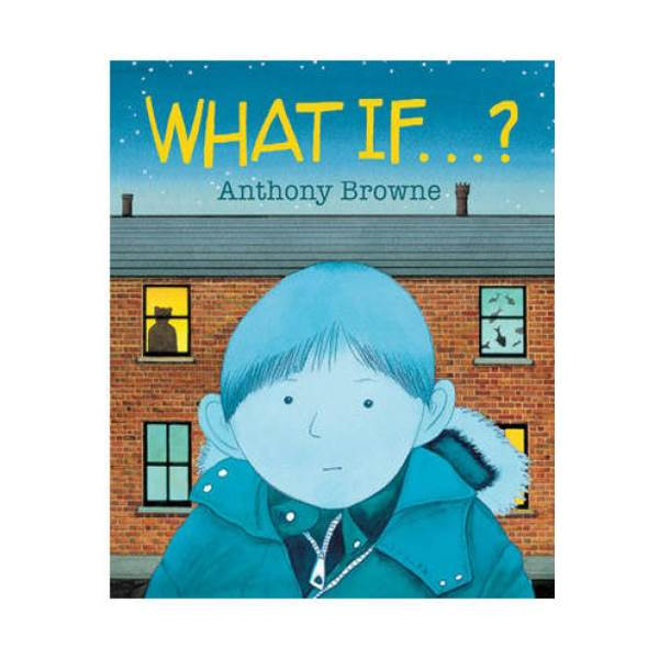Anthony Browne : What If...? (Paperback)