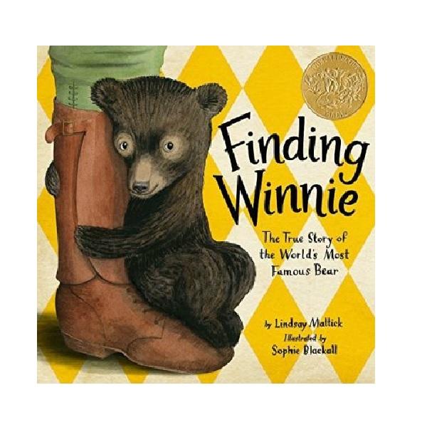 [2016 칼데콧] Finding Winnie : The True Story of the World's Most Famous Bear (Hardcover, Caldecott)