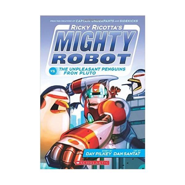 마이티로봇 #09 : Ricky Ricotta's Mighty Robot vs. The Unpleasant Penguins from Pluto (Paperback, 풀컬러)