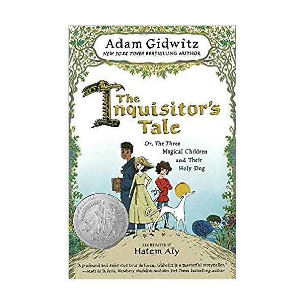 [2017 뉴베리] The Inquisitor's Tale: Or, The Three Magical Children and Their Holy Dog (Paperback, Newbery)