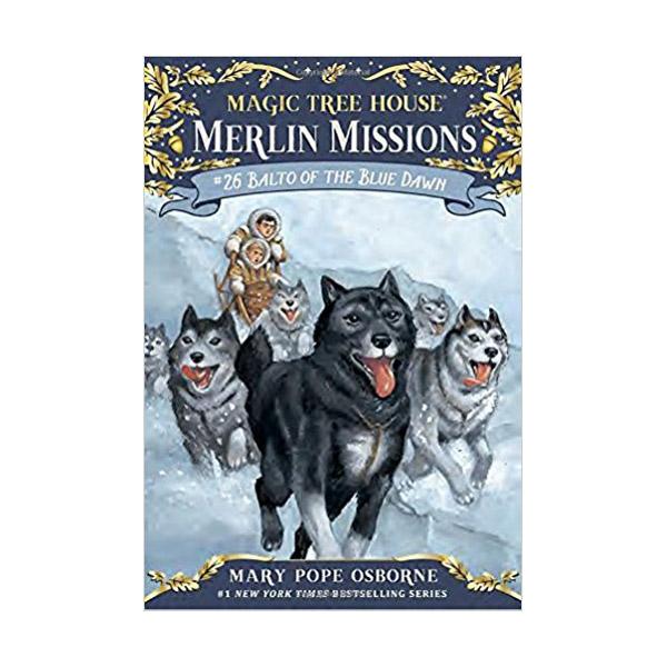 [리뉴얼 #26 ↔ 기존 #54] RL 3.9 : Magic Tree House : Merlin Missions #26 : Balto of the Blue Dawn (Paperback)