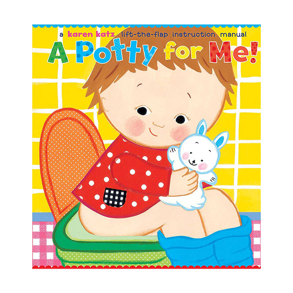 Karen Katz : A Potty for Me! : A Lift-the-Flap Book (Hardcover)