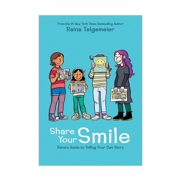Share Your Smile : Rainas Guide to Telling Your Own Story (Hardcover)